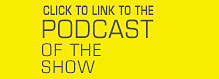 Click to Connect to the Podcast of the Show